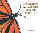 Monarque! Monarque! Vers Où Voles-Tu? Cover Image