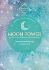 Moon Power (Conscious Guides): Empowerment through cyclical living Cover Image