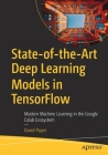 State-Of-The-Art Deep Learning Models in Tensorflow: Modern Machine Learning in the Google Colab Ecosystem Cover Image