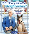Mr. President's Neighborhood: A Coloring Book of All the Better Days in Joe Biden's America Cover Image