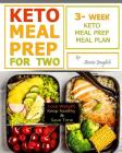 Keto Meal Prep for Two: Lose Weight, Keep Healthy and Save Time, 3-Week Keto Meal Prep Meal Plan. Cover Image