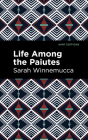 Life Among the Paiutes: Their Wrongs and Claims Cover Image