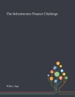 The Infrastructure Finance Challenge Cover Image