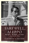 Farewell, Aleppo: My Father, My People, and Their Long Journey Home Cover Image