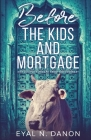 Before the Kids and Mortgage: One Couple's Escape from the Ordinary Cover Image