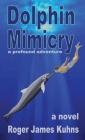 Dolphin Mimicry: A Profound Adventure Cover Image