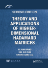 Theory and Applications of Higher-Dimensional Hadamard Matrices, Second Edition Cover Image