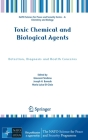 Toxic Chemical and Biological Agents: Detection, Diagnosis and Health Concerns (NATO Science for Peace and Security Series A: Chemistry and) Cover Image