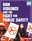 Gun Violence and the Fight for Public Safety Cover Image