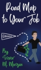 Road Map to Your Job: Navigating to Each Pit Stop on the Road to Employment Cover Image