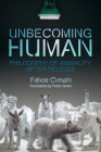 Unbecoming Human: Philosophy of Animality After Deleuze (Plateaus - New Directions in Deleuze Studies) Cover Image