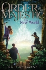 The New World (Order of the Majestic #3) Cover Image