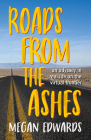 Roads from the Ashes: An Odyssey in Real Life on the Virtual Frontier Cover Image