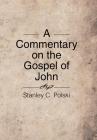 A Commentary on the Gospel of John: Stanley C. Polski Cover Image