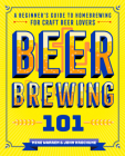 Beer Brewing 101: A Beginner's Guide to Homebrewing for Craft Beer Lovers Cover Image
