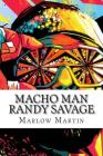 Macho Man Randy Savage: The Life and Tribute Of An Icon Cover Image