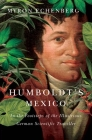 Humboldt's Mexico: In the Footsteps of the Illustrious German Scientific Traveller Cover Image