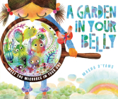 A Garden in Your Belly: Meet the Microbes in Your Gut Cover Image