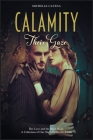 Calamity: Their Gaze, Her Love and the Black Swan. A Collection of One Night Follies for Adults Cover Image