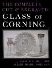 The Complete Cut and Engraved Glass of Corning (New York State) Cover Image