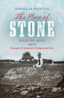 The Place of Stone: Dighton Rock and the Erasure of America's Indigenous Past Cover Image