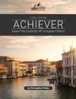 Achiever: Exam Prep Guide for AP* European History Cover Image