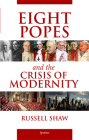 Eight Popes and the Crisis of Modernity Cover Image