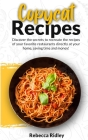 Copycat Recipes: Discover the secrets to recreate the recipes of your favorite restaurants directly at your home, saving time and money Cover Image