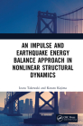 An Impulse and Earthquake Energy Balance Approach in Nonlinear Structural Dynamics Cover Image