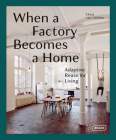 When a Factory Becomes a Home: Adaptive Reuse for Living Cover Image