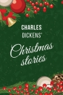 Dickens' Christmas Stories: Fairy Tales: A Christmas Carol; The Chimes; The Cricket on the Hearth (Holiday Adventures) Cover Image