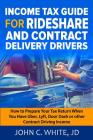 Income Tax Guide for Rideshare and Contract Delivery Drivers: How to Prepare Your Tax Return When You Have Uber, Lyft, DoorDash or other Contract Driv Cover Image