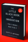 The Little Black Book of Innovation: How It Works, How to Do It Cover Image