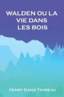 Walden Ou La Vie Dans Les Bois Cover Image