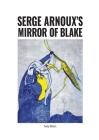 Serge Arnoux's Mirror of Blake Cover Image