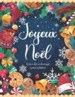 Joyeux Noël - Livre de coloriage pour adultes: Cahier grand format de coloriage art thérapie anti stress au thème de noël sur fond noir Cover Image
