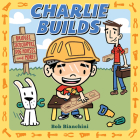 Charlie Builds: Bridges, Skyscrapers, Doghouses, and More! Cover Image