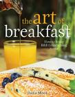The Art of Breakfast: How to Bring B&B Entertaining Home Cover Image