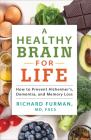 A Healthy Brain for Life: How to Prevent Alzheimer's, Dementia, and Memory Loss Cover Image