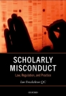 Scholarly Misconduct: Law, Regulation, and Practice Cover Image