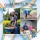 Onika Wants To Help: A True Story Promoting Inclusion and Self-Determination (Finding My World) Cover Image