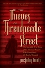 The Thieves of Threadneedle Street: The Incredible True Story of the American Forgers Who Nearly Broke the Bank of England Cover Image