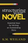 Structuring Your Novel: Essential Keys for Writing an Outstanding Story Cover Image