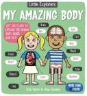 Little Explorers: My Amazing Body Cover Image