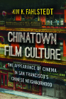 Chinatown Film Culture: The Appearance of Cinema in San Francisco's Chinese Neighborhood Cover Image