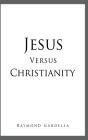 Jesus Versus Christianity Cover Image