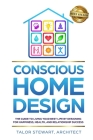 Conscious Home Design: The Guide to Living Your Best Life by Designing for Happiness Health and Relationship Success Cover Image