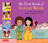 My First Book of Korean Words: An ABC Rhyming Book of Korean Language and Culture Cover Image