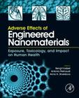 Adverse Effects of Engineered Nanomaterials: Exposure, Toxicology, and Impact on Human Health Cover Image