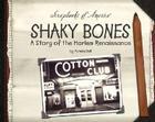 Shaky Bones: A Story of the Harlem Renaissance (Scrapbooks of America) Cover Image